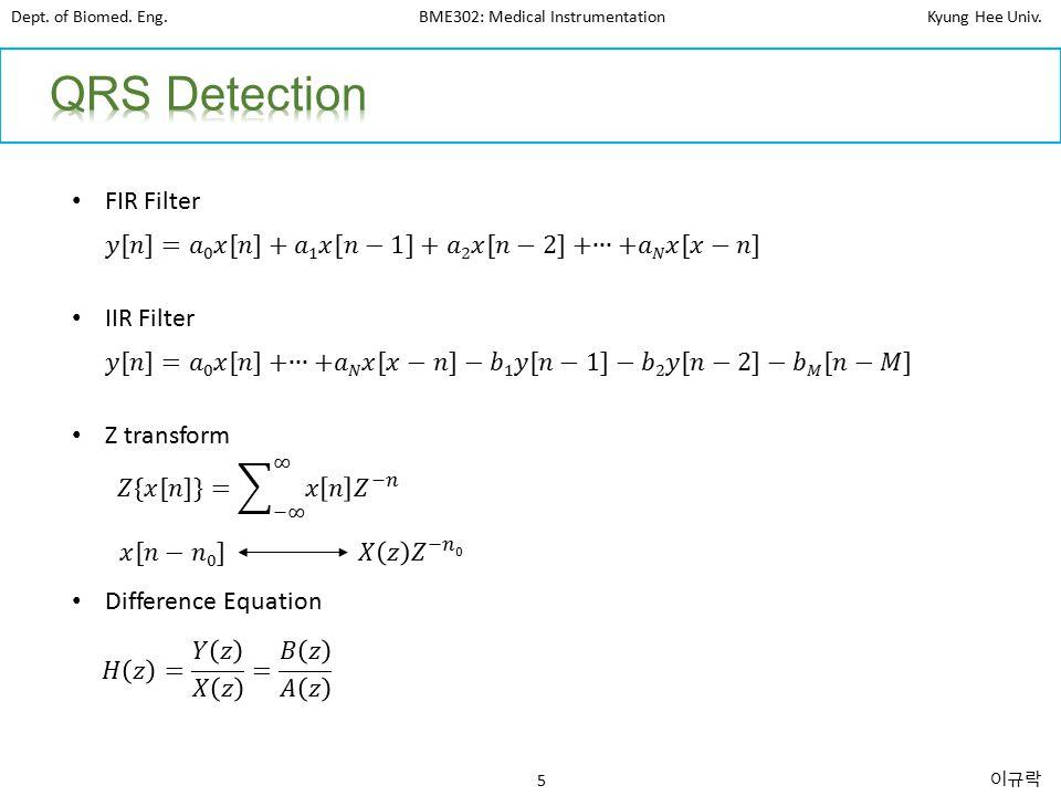 Dept. of Biomed. Eng.BME302: Medical InstrumentationKyung Hee Univ.