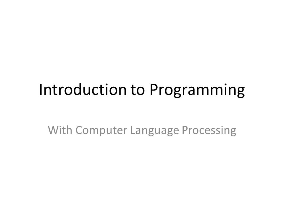 Introduction to Programming With Computer Language Processing