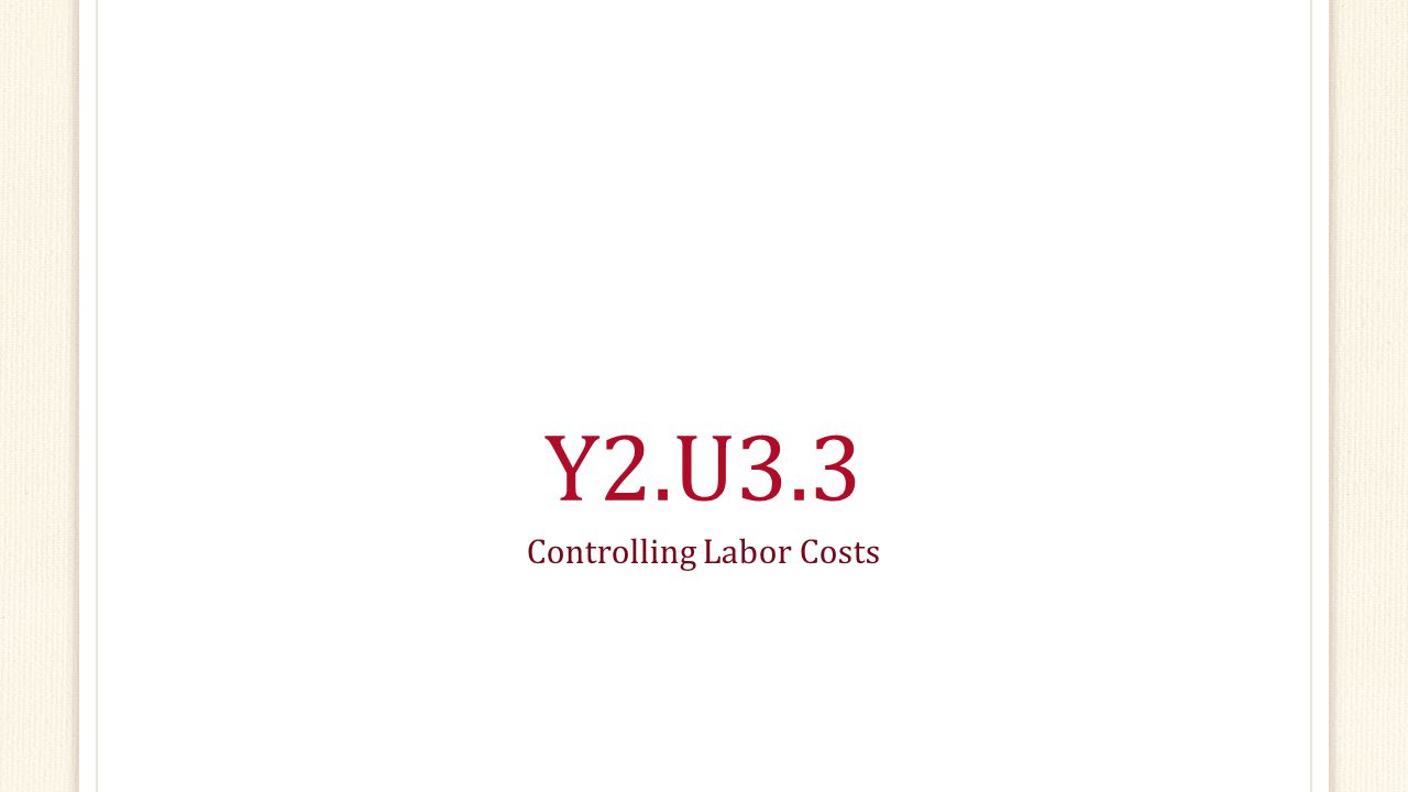 Y2.U3.3 Controlling Labor Costs