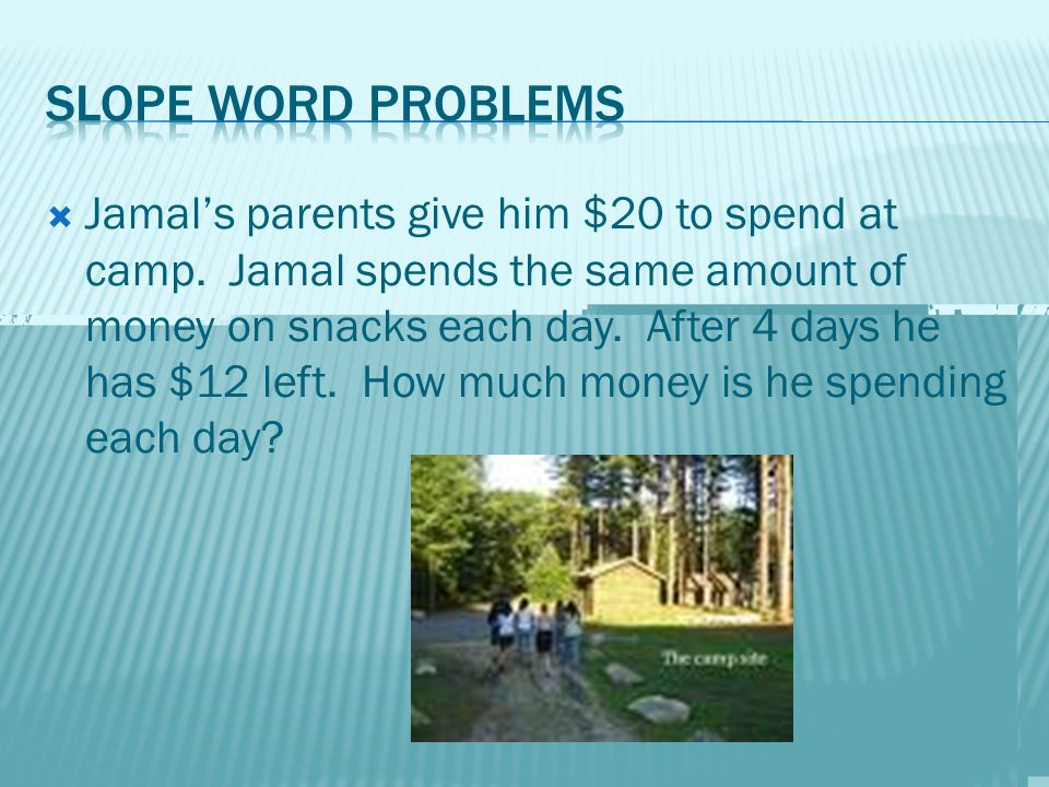  Jamal's parents give him $20 to spend at camp.