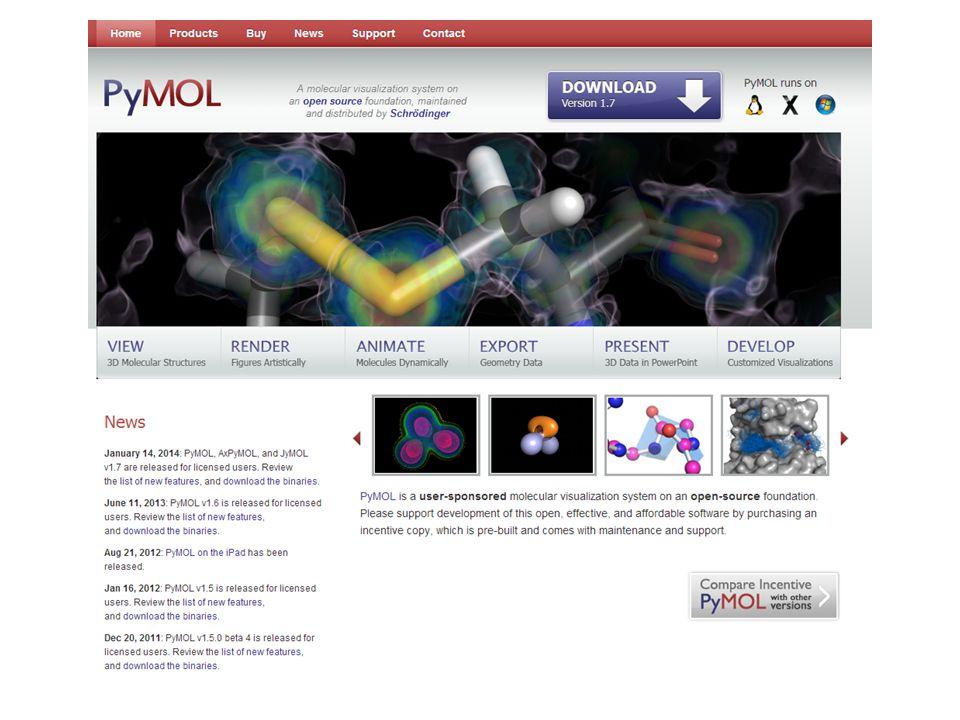 PyMol install & resources Binaries http://www.lfd.uci.edu/~gohlke/pythonlibs/ pymol ‑ 1.7.1.0.win32 ‑ py2.7.exe Source code http://www.pymol.org/ Manual http://pymol.sourceforge.net/newman/userman.pdf Wiki http://www.pymolwiki.org/ Tutorial http://www.pymolwiki.org/index.php/Practical_Pym ol_for_Beginners http://ihome.cuhk.edu.hk/~b102142/pymol/pymol_t utorial.html - 1w2i Python https://www.python.org/download/releases/2.7.6/ Windows x86 MSI Installer (2.7.6)