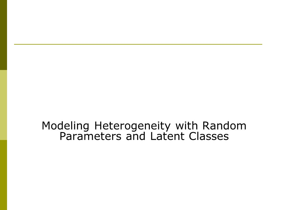 Modeling Heterogeneity with Random Parameters and Latent Classes