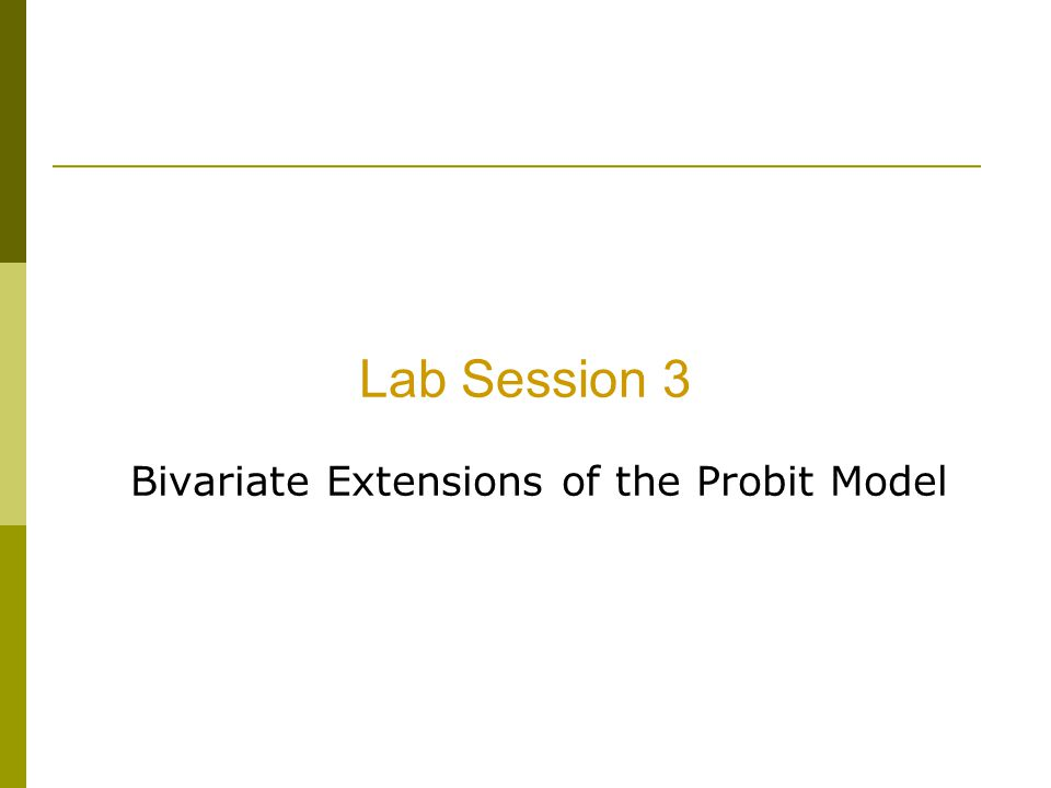 Lab Session 3 Bivariate Extensions of the Probit Model