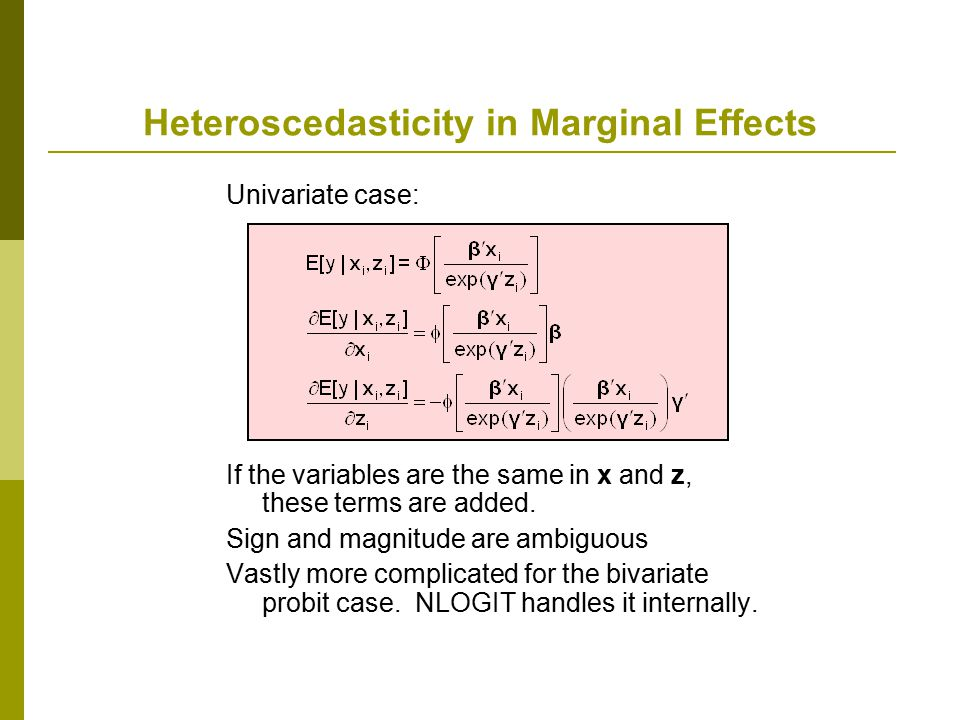 Heteroscedasticity in Marginal Effects Univariate case: If the variables are the same in x and z, these terms are added. Sign and magnitude are ambigu