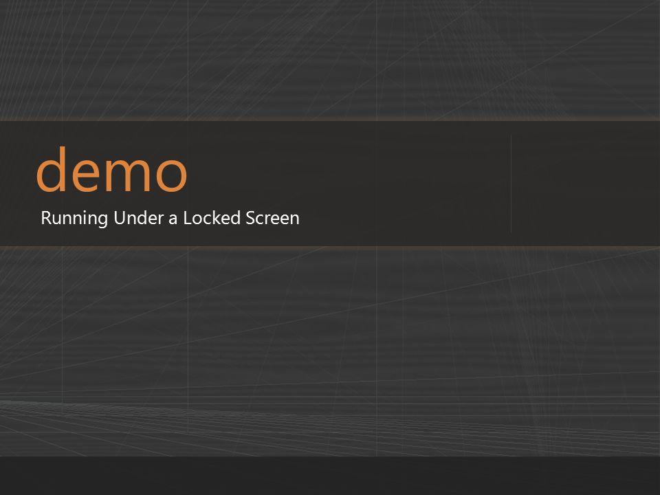 demo Running Under a Locked Screen