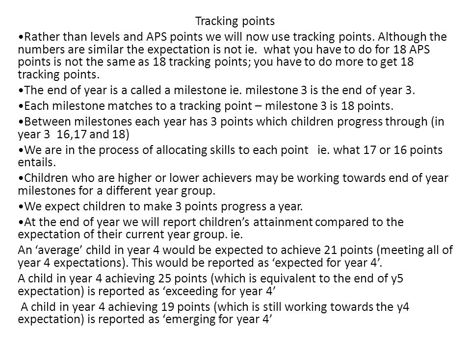 Tracking points Rather than levels and APS points we will now use tracking points. Although the numbers are similar the expectation is not ie. what yo