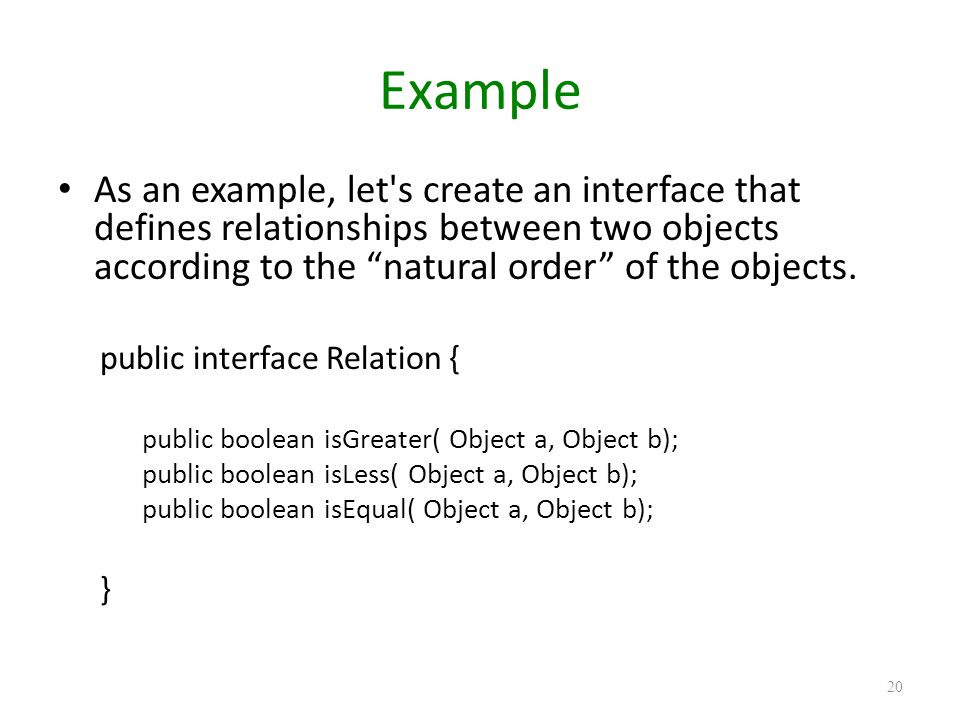 """Example As an example, let's create an interface that defines relationships between two objects according to the """"natural order"""" of the objects. publi"""