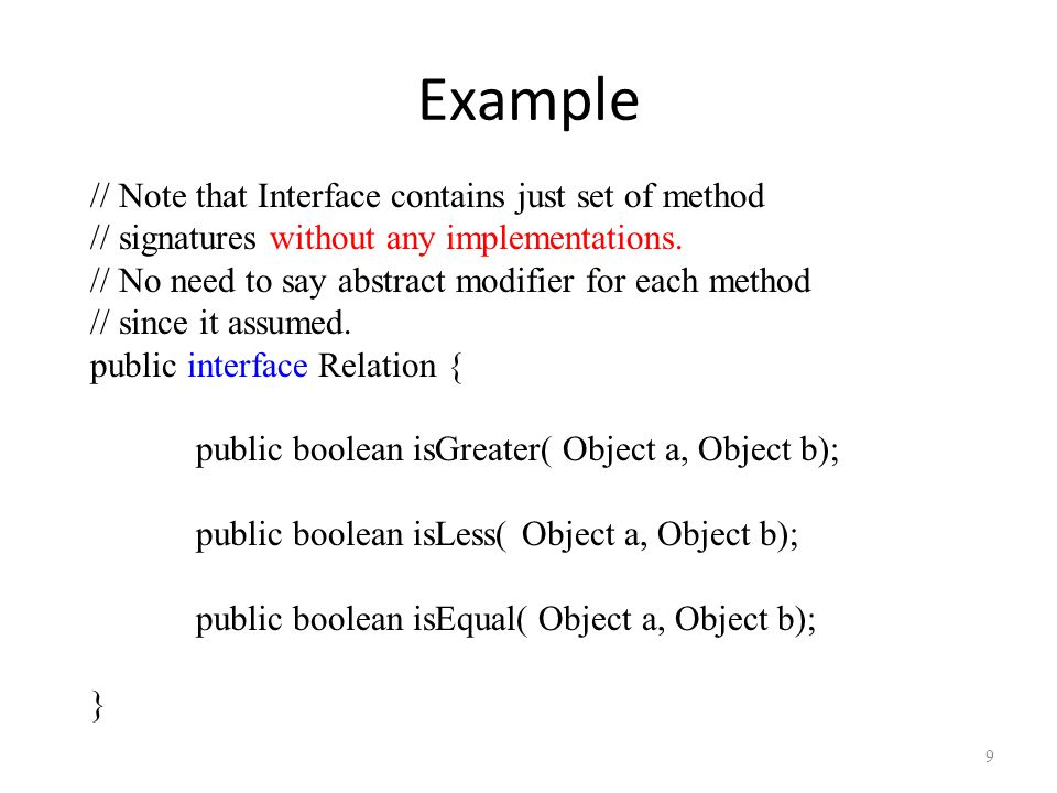 Example As an example, let s create an interface that defines relationships between two objects according to the natural order of the objects.