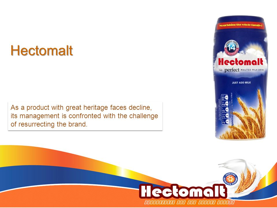 Hectomalt Nourishment for the entire family As a product with great heritage faces decline, its management is confronted with the challenge of resurre