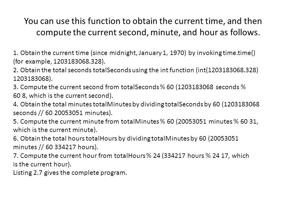 You can use this function to obtain the current time, and then compute the current second, minute, and hour as follows.