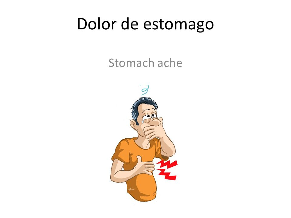 Dolor de estomago Stomach ache