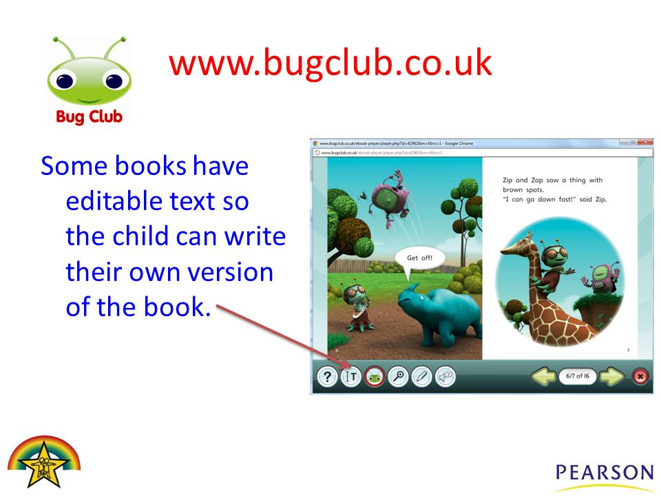 Some books have editable text so the child can write their own version of the book. www.bugclub.co.uk