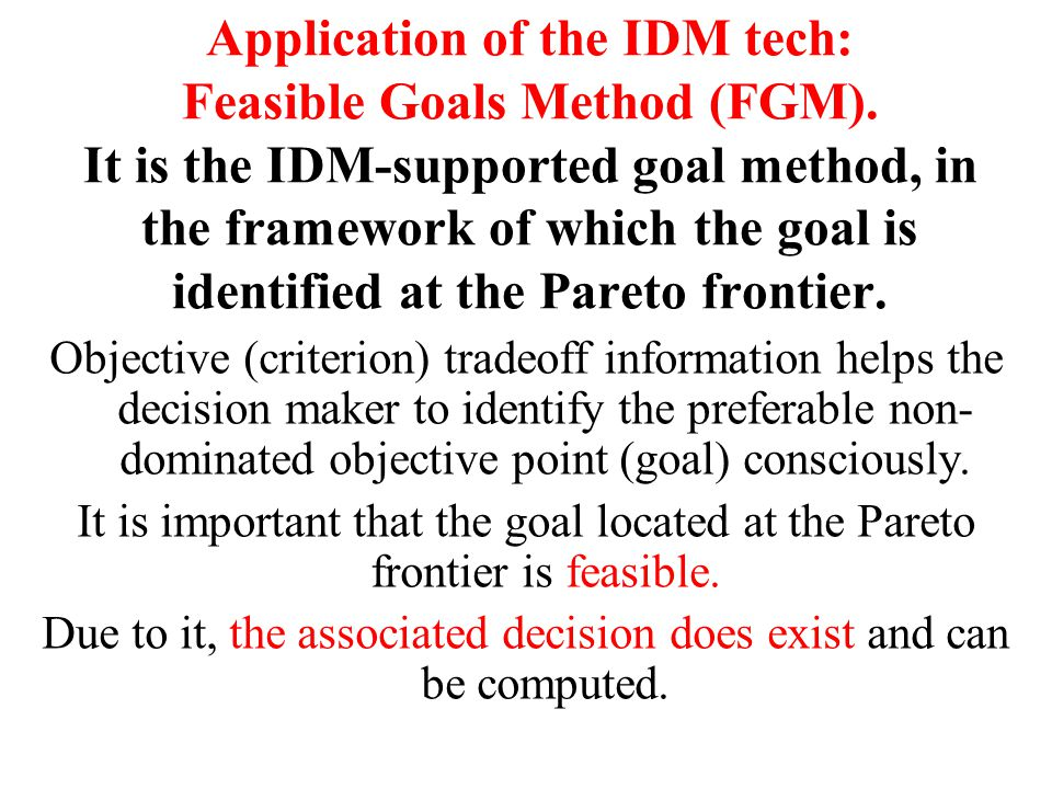 Application of the IDM tech: Feasible Goals Method (FGM).