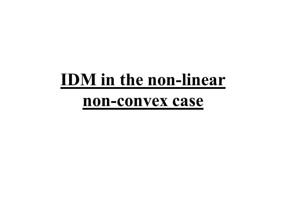 IDM in the non-linear non-convex case