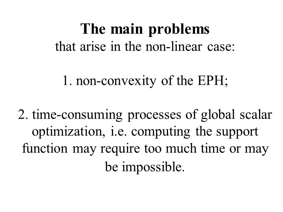 The main problems that arise in the non-linear case: 1.