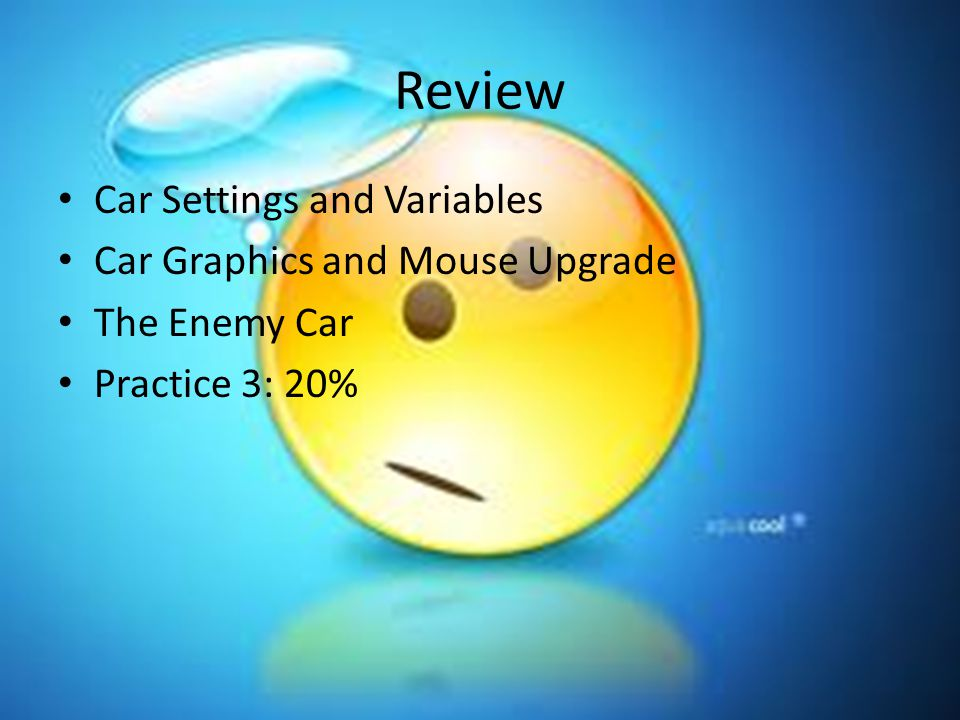 Review Car Settings and Variables Car Graphics and Mouse Upgrade The Enemy Car Practice 3: 20%