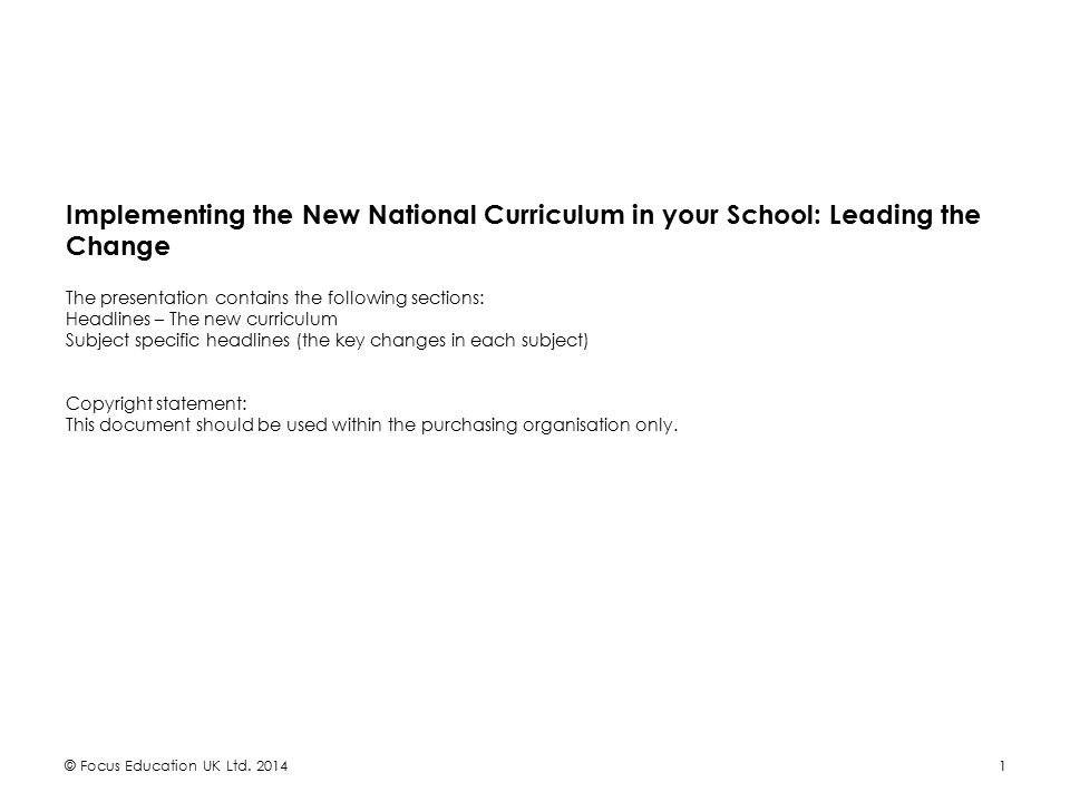 Implementing the New National Curriculum in your school: Leading the change © Focus Education UK Ltd.