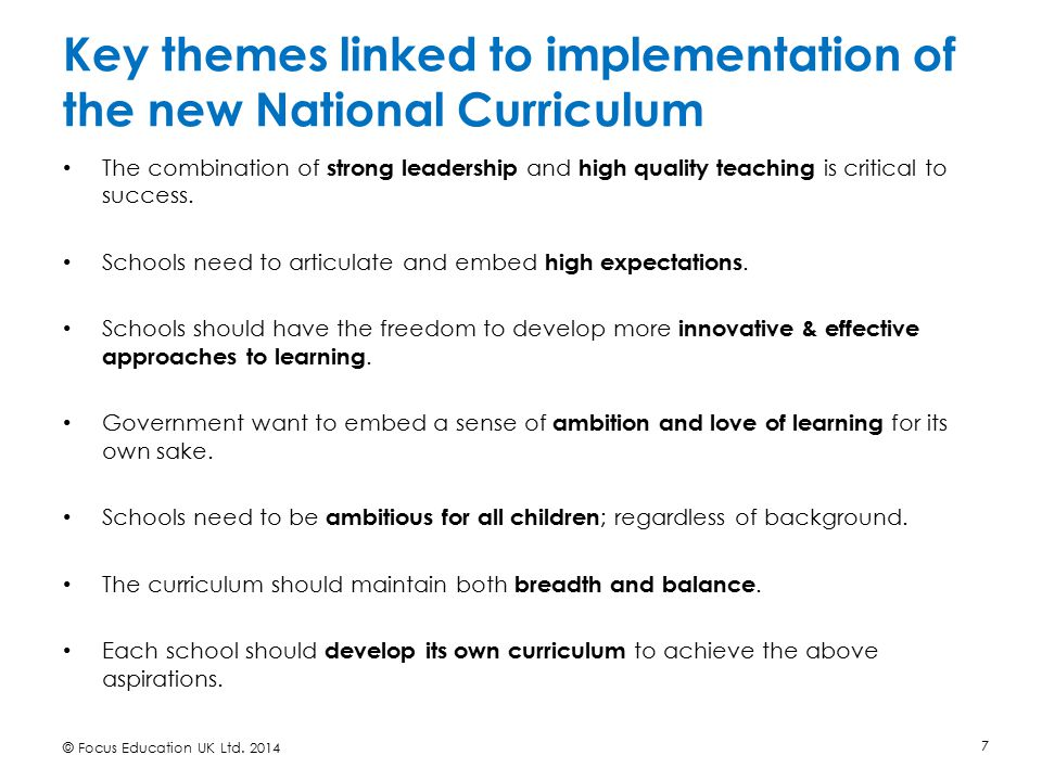 Key themes linked to implementation of the new National Curriculum The combination of strong leadership and high quality teaching is critical to succe