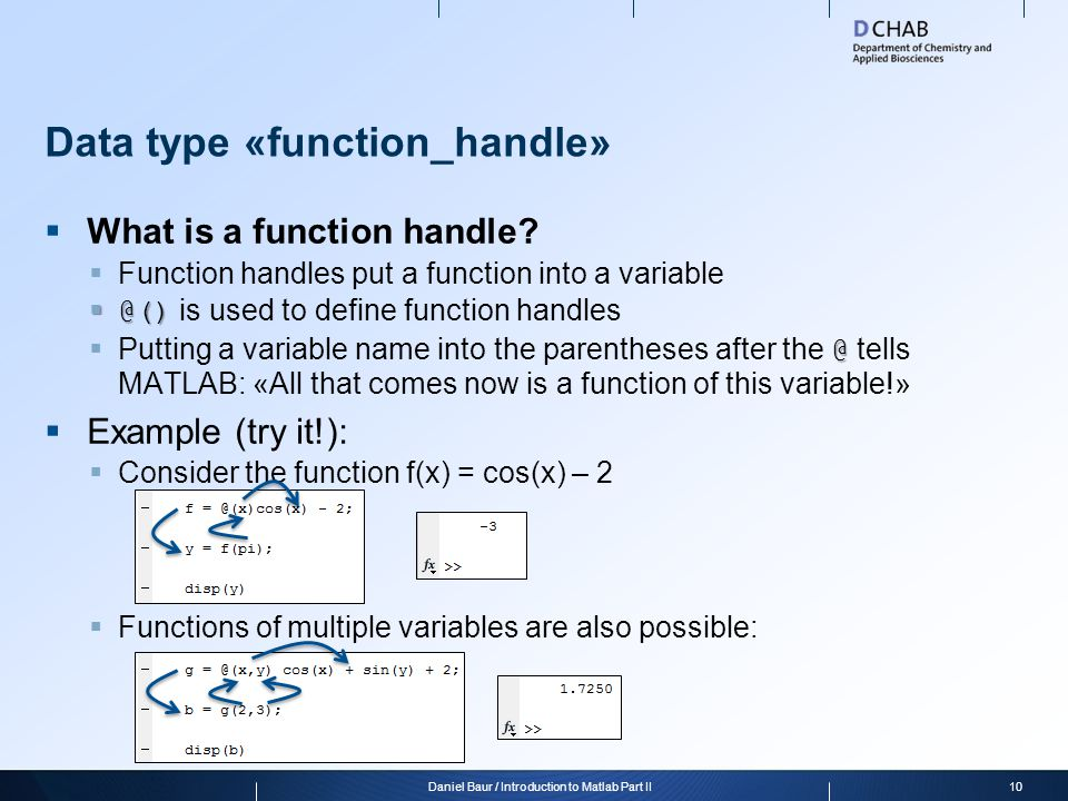 Data type «function_handle»  What is a function handle?  Function handles put a function into a variable  @()  @() is used to define function hand