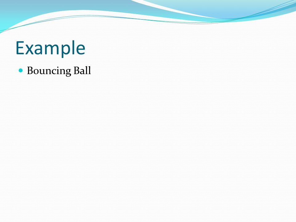 Example Bouncing Ball