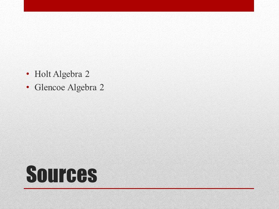 Sources Holt Algebra 2 Glencoe Algebra 2