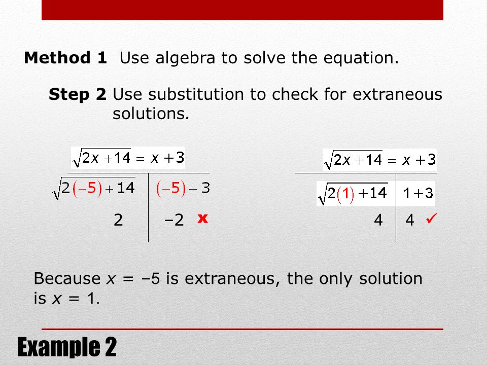 Method 1 Use algebra to solve the equation.