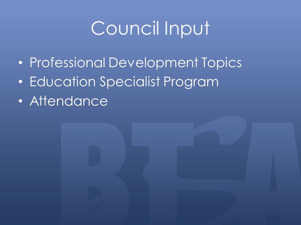 Council Input Professional Development Topics Education Specialist Program Attendance