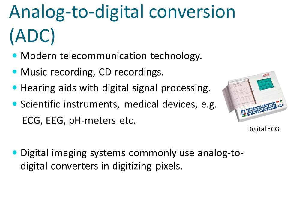 Analog-to-digital conversion (ADC) Modern telecommunication technology.
