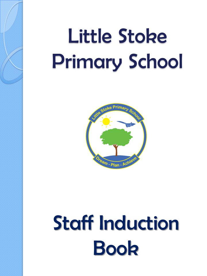 Little Stoke Primary School Staff Induction Book