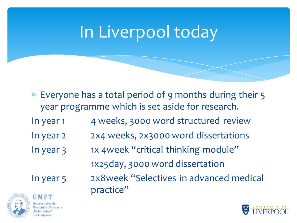 In Liverpool today  Everyone has a total period of 9 months during their 5 year programme which is set aside for research.