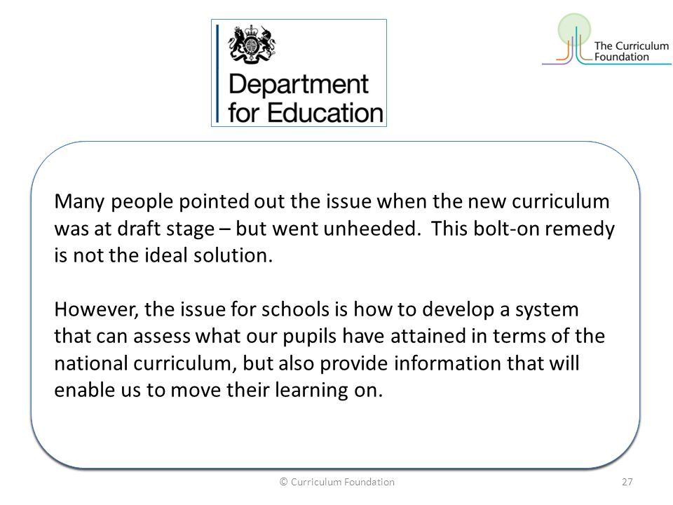 """© Curriculum Foundation27 Because of this issue, the DFE have come up with additional """"Performance Descriptors"""" which are intended to sort pupils in a"""