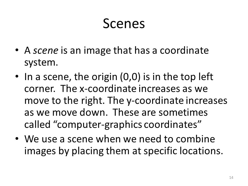 Scenes A scene is an image that has a coordinate system.