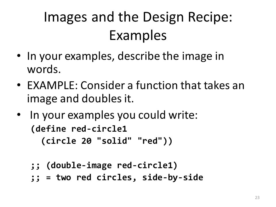 Images and the Design Recipe: Examples In your examples, describe the image in words.