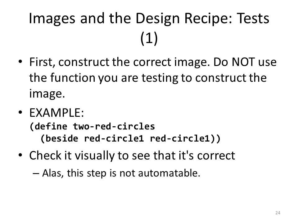 Images and the Design Recipe: Tests (1) First, construct the correct image.
