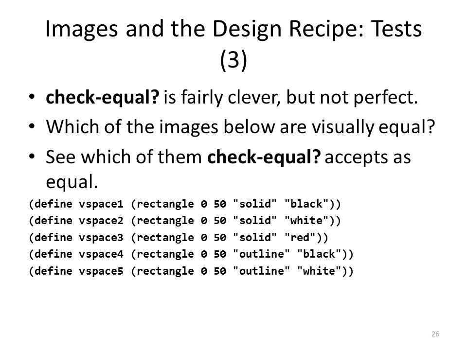Images and the Design Recipe: Tests (3) check-equal.