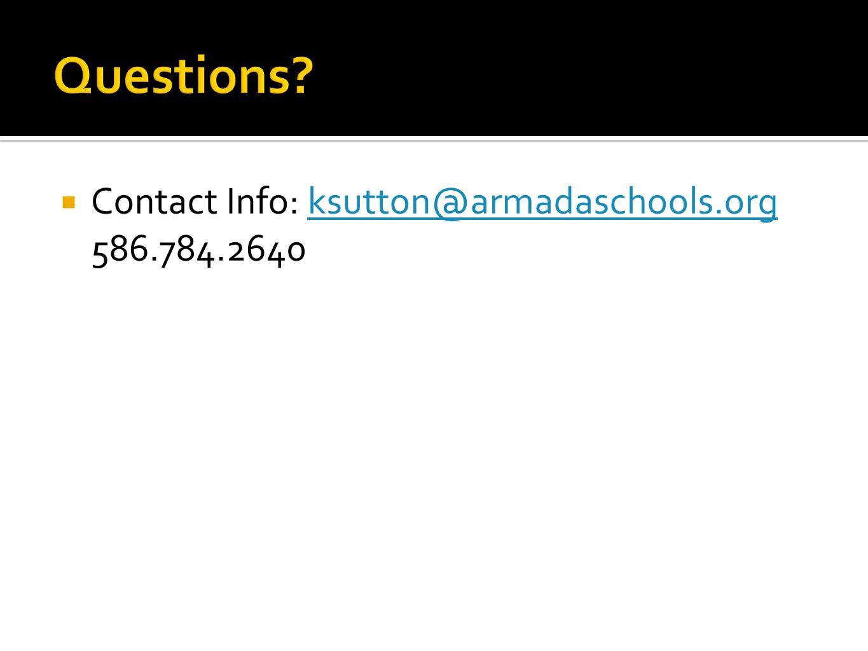  Contact Info: ksutton@armadaschools.org 586.784.2640ksutton@armadaschools.org