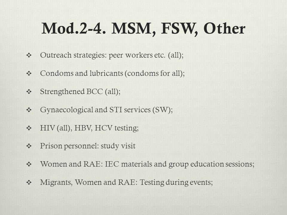 Mod.2-4. MSM, FSW, Other  Outreach strategies: peer workers etc.