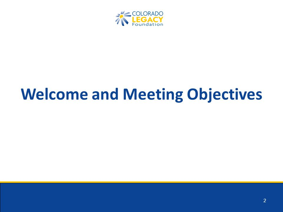 2 Welcome and Meeting Objectives