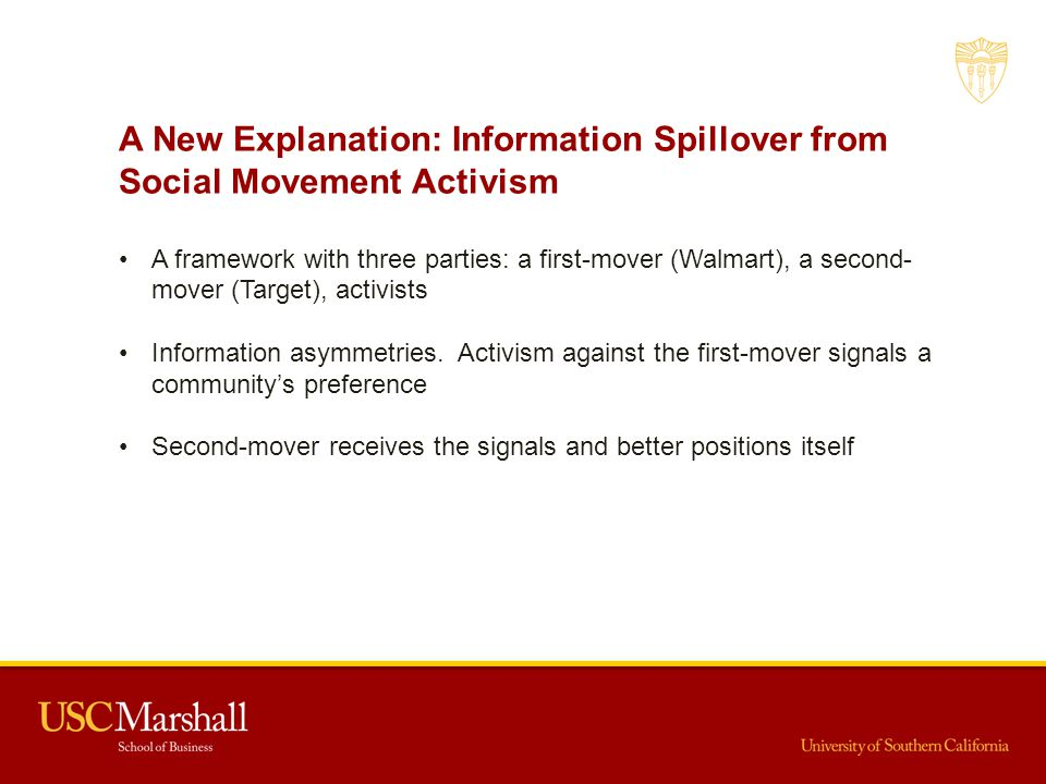 A New Explanation: Information Spillover from Social Movement Activism A framework with three parties: a first-mover (Walmart), a second- mover (Target), activists Information asymmetries.