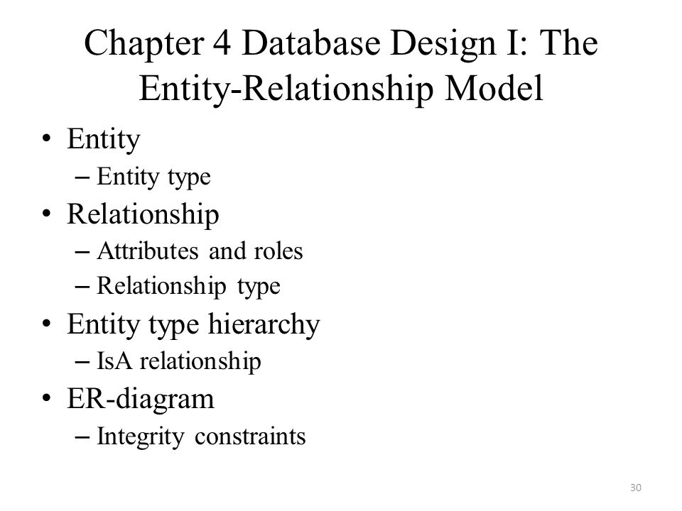 Chapter 4 Database Design I: The Entity-Relationship Model Entity – Entity type Relationship – Attributes and roles – Relationship type Entity type hi
