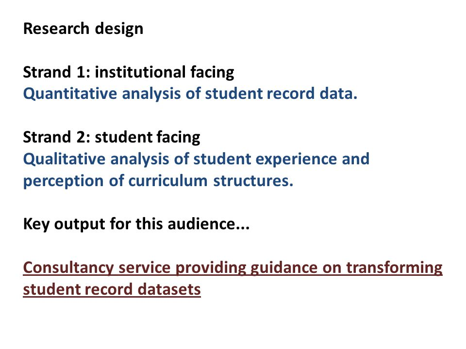 Research design Strand 1: institutional facing Quantitative analysis of student record data.
