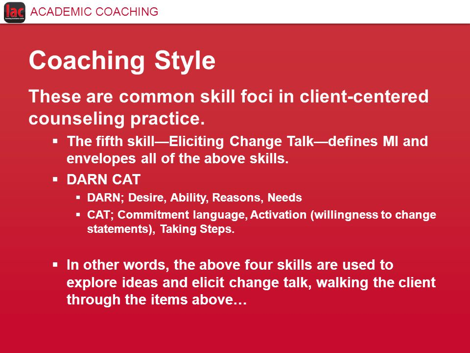Coaching Style These are common skill foci in client-centered counseling practice.