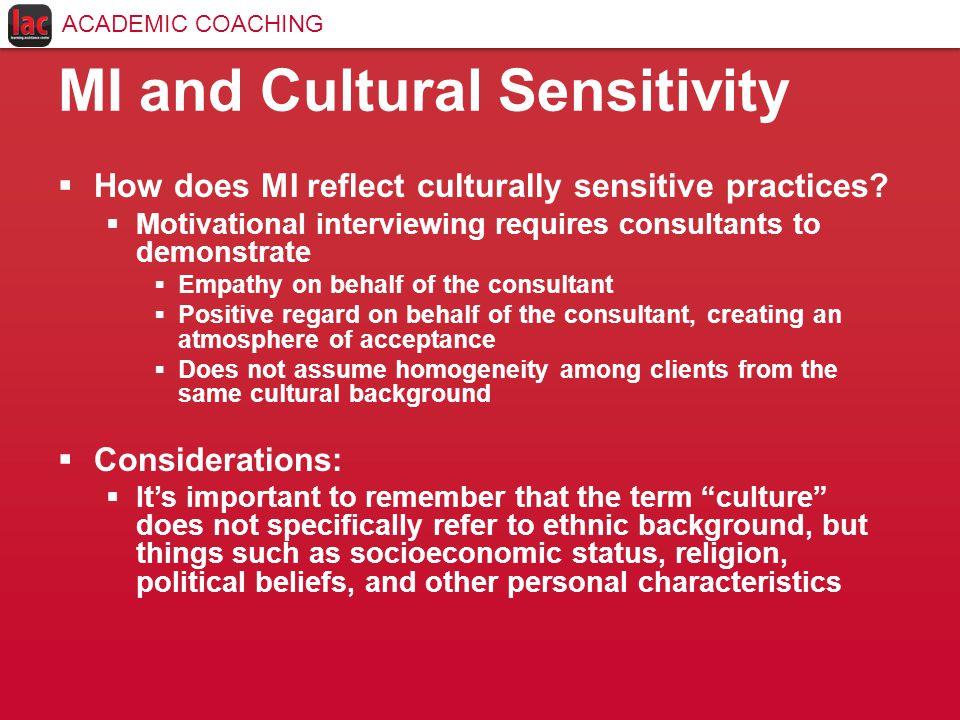 MI and Cultural Sensitivity  How does MI reflect culturally sensitive practices.