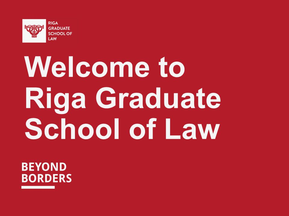 Welcome to Riga Graduate School of Law