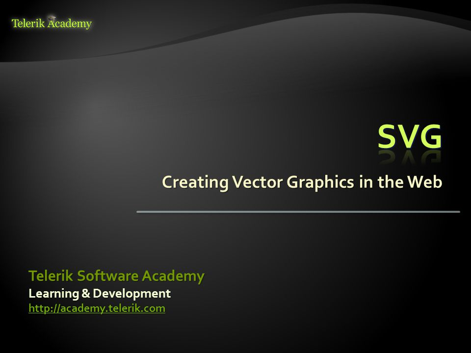 Creating Vector Graphics in the Web Learning & Development   Telerik Software Academy