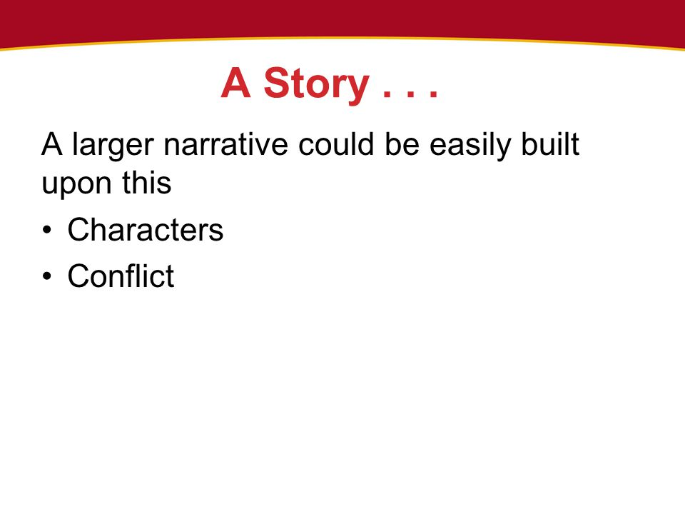 A Story... A larger narrative could be easily built upon this Characters Conflict