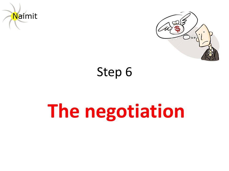 Step 6 The negotiation Naimit
