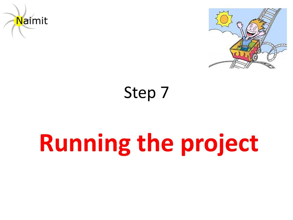Step 7 Running the project Naimit