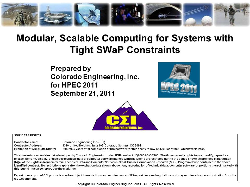 Modular, Scalable Computing for Systems with Tight SWaP Constraints Prepared by Colorado Engineering, Inc.