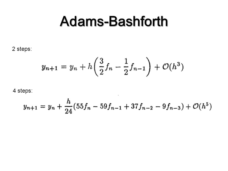 Adams-Bashforth 2 steps: 4 steps: